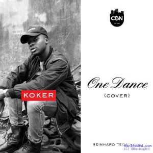 Koker - One Dance (Drake & Wizkid Cover)